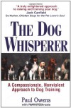 The Dog Whisperer: A Compassionate, Nonviolent Approach to Dog Training - Paul Owens, Norma Eckroate, Michael W. Fox