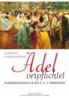 Adel Verpflichtet: Frauenschicksale In Der K.U.K. Monarchie - Martina Winkelhofer