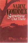 Something Out There - Nadine Gordimer