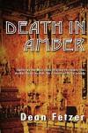 Death in Amber - Dean Fetzer