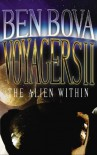 Voyagers II: The Alien Within - Ben Bova, Stefan Rudnicki