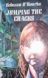 Jumping the Cracks - Rebecca O'Rourke