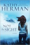 Not by Sight - Kathy Herman