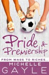 Pride and Premiership - Michelle Gayle