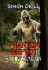 Phantom Bigfoot Strikes Again - Simon Okill