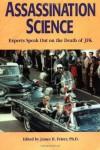 Assassination Science: Experts Speak Out on the Death of JFK - James H. Fetzer