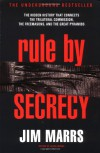 Rule by Secrecy: The Hidden History that Connects the Trilateral Commission, the Freemasons & the Great Pyramids - Jim Marrs
