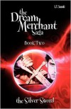 The Silver Sword (The Dream Merchant Saga, #2) - L.T. Suzuki
