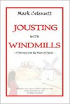 Jousting with Windmills  - A Journey into the Heart of Spain - Mark Colenutt