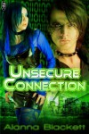 Unsecure Connection - Alanna Blackett