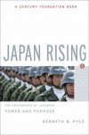 Japan Rising: The Resurgence of Japanese Power and Purpose - Kenneth B. Pyle