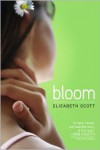 Bloom - Elizabeth Scott,  Designed by Lisa Fyfe