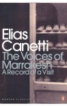 The Voices of Marrakesh: A Record of a Visit (Penguin Modern Classics)  - Elias Canetti