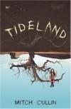Tideland - Mitch Cullin