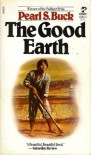 The Good Earth (The House of Earth trilogy, vol. 1) - Pearl S. Buck