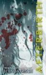 Afterbirth: A Strandville Zombie Novel #2 - Belinda Frisch, A.J. Brown, Sarah Hansen