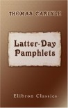Latter-Day Pamphlets - Thomas Carlyle
