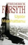Upiór Manhattanu - Frederick Forsyth
