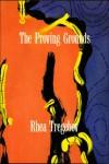 Proving Grounds - Rhea Tregebov
