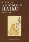 A History of Haiku Vol. 1 : From the Beginning up to Issa - R.H. Blyth