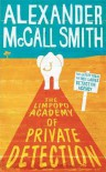 The Limpopo Academy of Private Detection (No. 1 Ladies' Detective Agency, #13) - Alexander McCall Smith