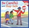 Be Careful and Stay Safe - Cheri J. Meiners