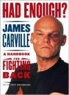 Had Enough?: A Handbook for Fighting Back - James Carville, Jeff Nussbaum