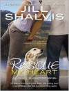Rescue My Heart - Karen White, Jill Shalvis