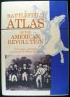 A Battlefield Atlas of the American Revolution - Craig L. Symonds