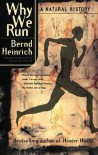 Why We Run: A Natural History - Bernd Heinrich