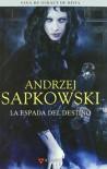 La espada del destino - Andrzej Sapkowski