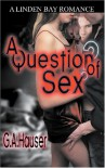 A Question Of Sex - G.A. Hauser