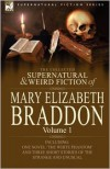 The Collected Supernatural And Weird Fiction Of Mary Elizabeth Braddon - Mary Elizabeth Braddon