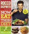 Now Eat This! Diet: Lose Up to 10 Pounds in Just 2 Weeks Eating 6 Meals a Day! - Rocco DiSpirito,  Foreword by Mehmet C. Oz