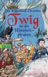 Die Klippenland-Chroniken, Band 2: Twig bei den Himmelspiraten: Die Klippenland-Chroniken 2 - Paul Stewart