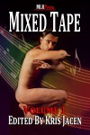 Mixed Tape Series Volume #1 - Logan Zachary, Parker Williams, Sabrina Luna, C.J. Anthony, Gina A. Rogers, T.A. Chase, Kris Jacen