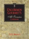 The Uncommon Gourmet's All-Occasion Cookbook - Ellen Helman