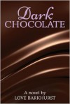 Dark Chocolate - Love Barkhurst