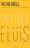 Velvet Elvis: Repainting the Christian Faith - Rob Bell