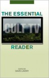 The Essential Cult TV Reader - David Lavery