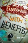 Undead with Benefits - Jeff Hart