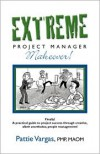 Extreme Project Manager Makeover! - Pattie Vargas