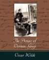 The Picture of Dorian Gray - Oscar Wilde - Oscar Wilde