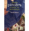 When Pirates Came to Brooklyn - Phyllis Shalant