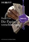 Die Papierverschwörung - David Liss, Gerald Jung