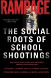 Rampage: The Social Roots of School Shootings - Katherine S. Newman;Cybelle Fox;David Harding