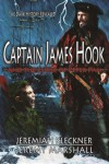 Captain James Hook and the Curse of Peter Pan - Jeremiah Kleckner, Jeremy Marshall