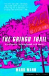 The Gringo Trail: A Darkly Comic Road-Trip Through South America - Mark Mann