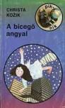 A bicegő angyal - Christa Kozik, Elga Sárközy, Zsuzsa Stuiber