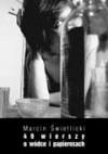 49 wierszy o wódce i papierosach - Marcin Świetlicki